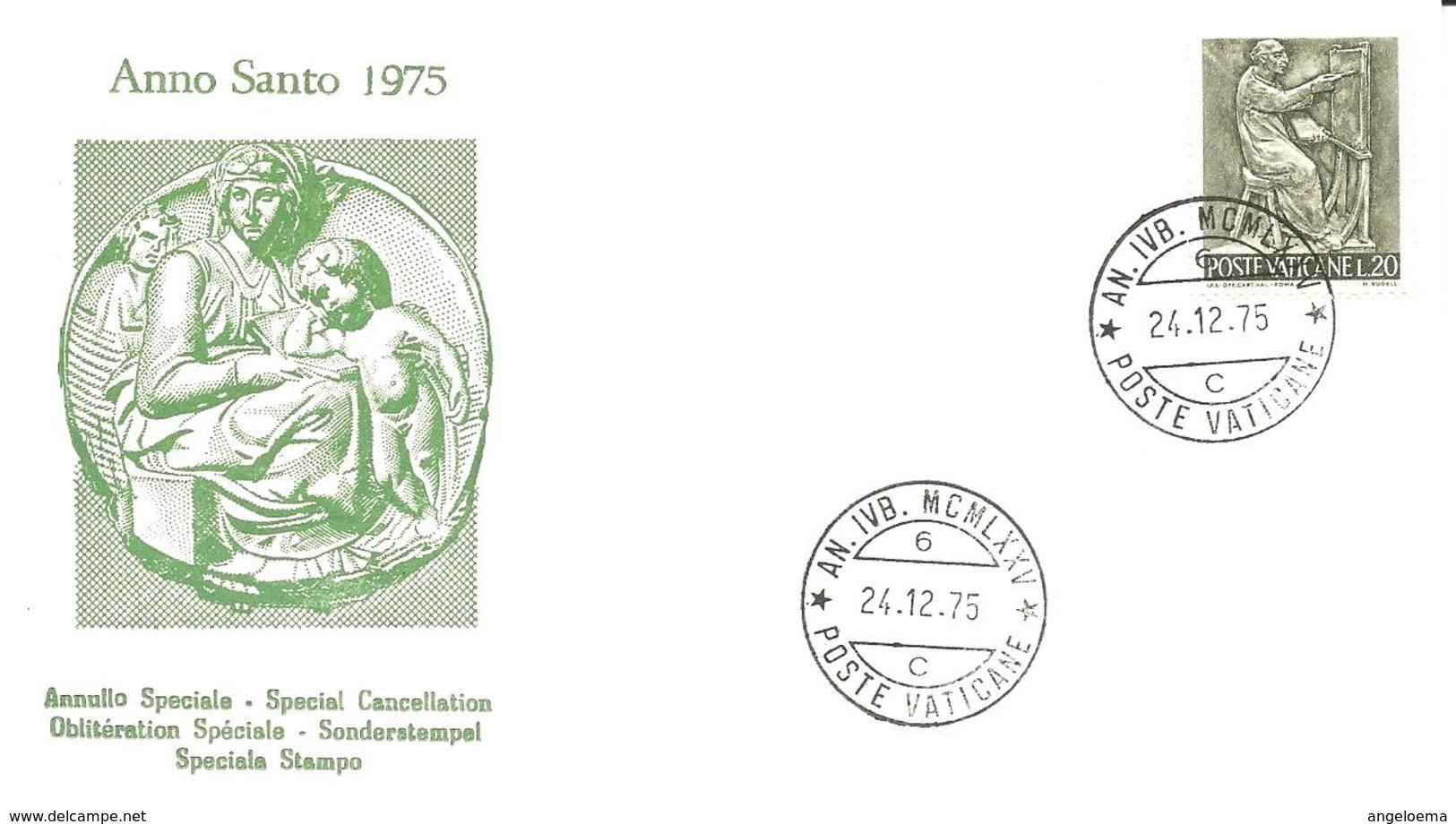 VATICANO - 1975 ANNO SANTO Annullo Ordinario AN.IVB.MCMLXXV 6 C (ufficio Centrale) - Papi