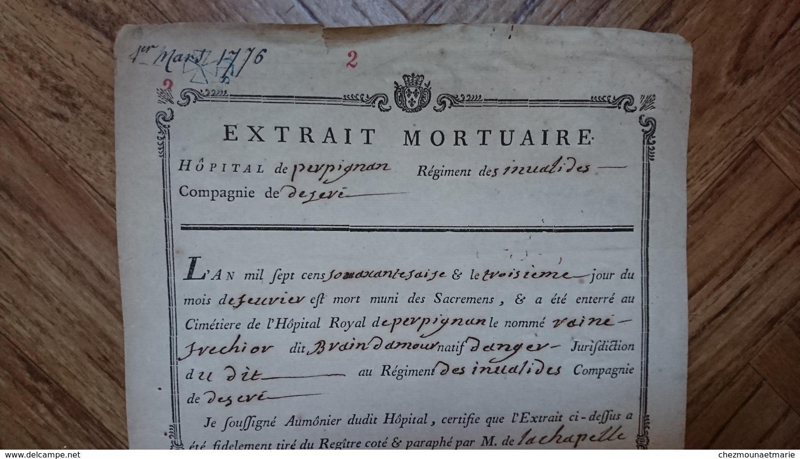 PERPIGNAN 1776 EXTRAIT MORTUAIRE HOPITAL REGIMENT DES INVALIDES COMMISSAIRE DES GUERRES DE LA CHAPELLE VAILHE AUMONIER - Documents Historiques