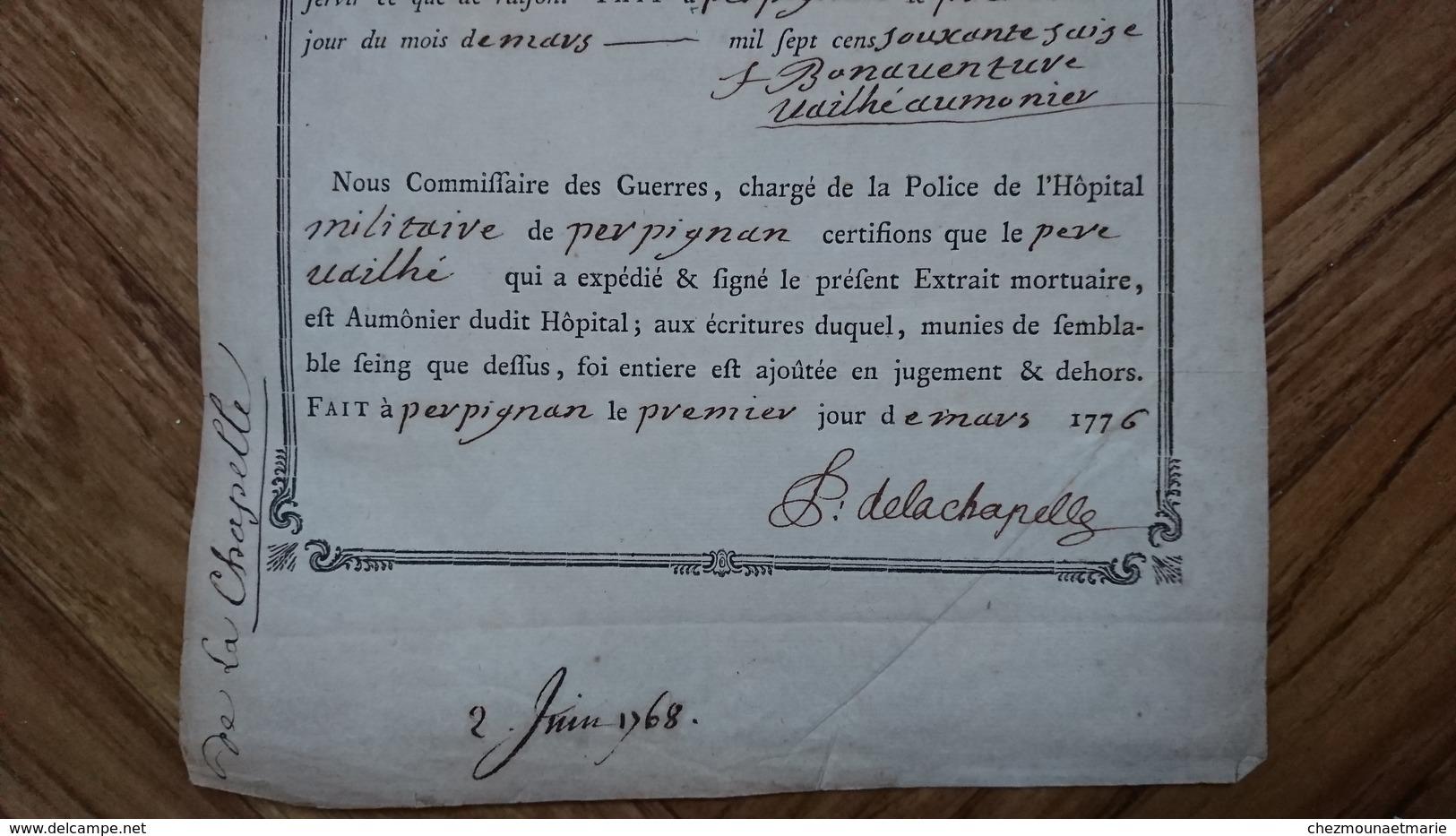 PERPIGNAN 1776 EXTRAIT MORTUAIRE HOPITAL REGIMENT DES INVALIDES COMMISSAIRE DES GUERRES DE LA CHAPELLE VAILHE AUMONIER - Historical Documents