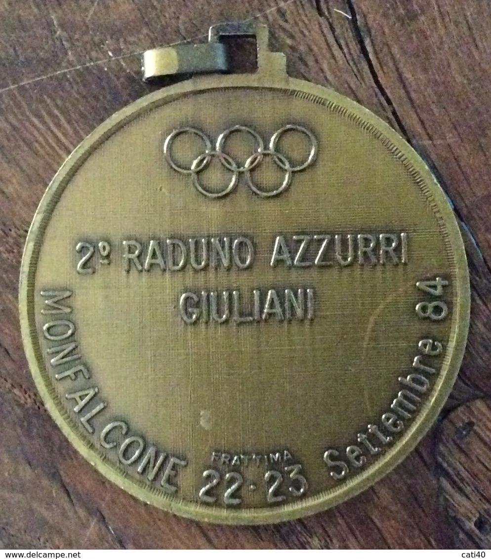 SPORT  MONFALCONE 1984  2 RADUNO DEGLI AZZURRI GIULIANI - Abbigliamento, Souvenirs & Varie
