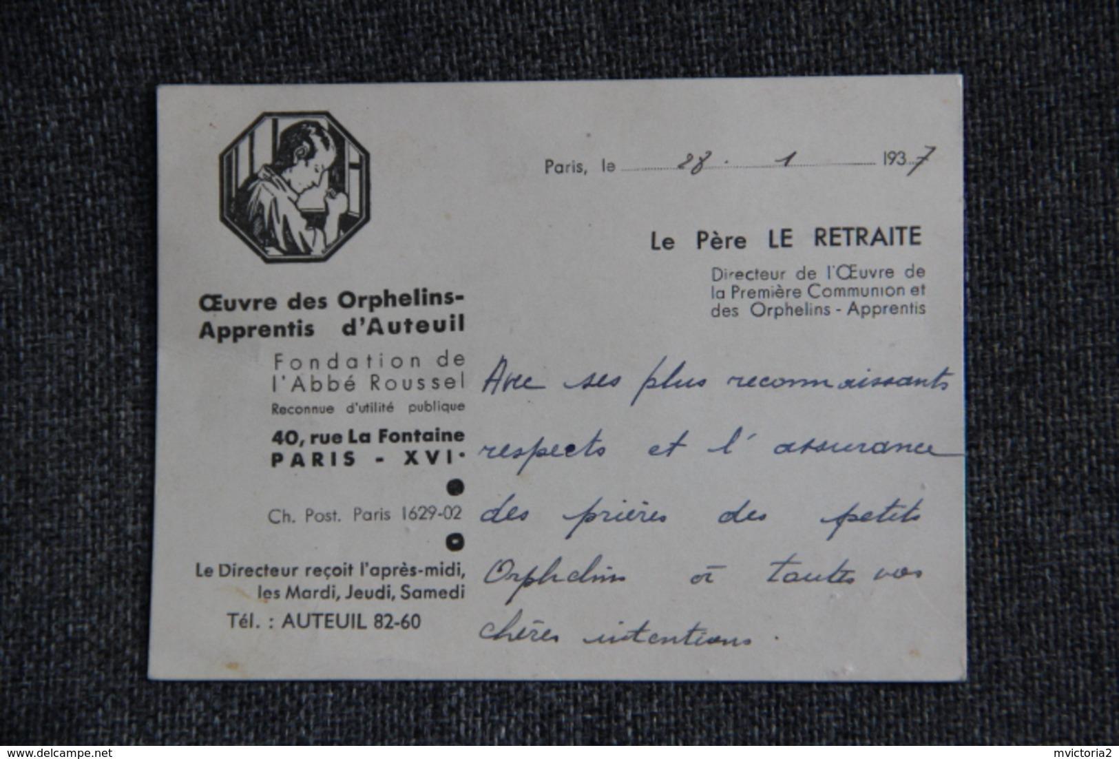 CARTE De Visite Du Père LE RETRAITE, Directeur Des Œuvres Des Orphelins Apprentis D' AUTEUIL, 1937. - Visitekaartjes