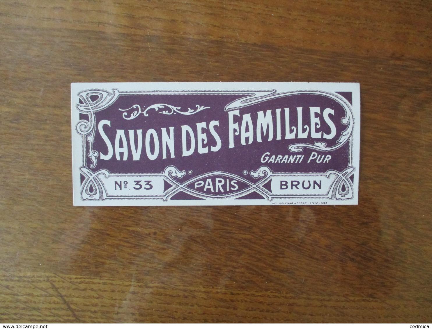 SAVON DES FAMILLES GARANTI PUR N° 33 PARIS BRUN - Etiquettes