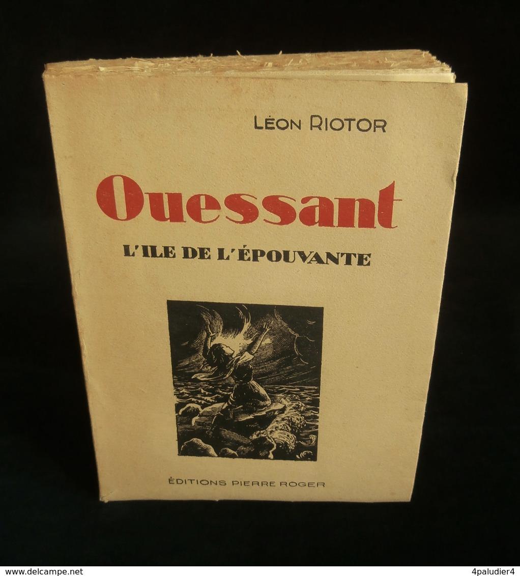 ( Bretagne Finistère ) OUESSANT L'ILE DE L'EPOUVANTE Léon RIOTOR 1931 - Bretagne