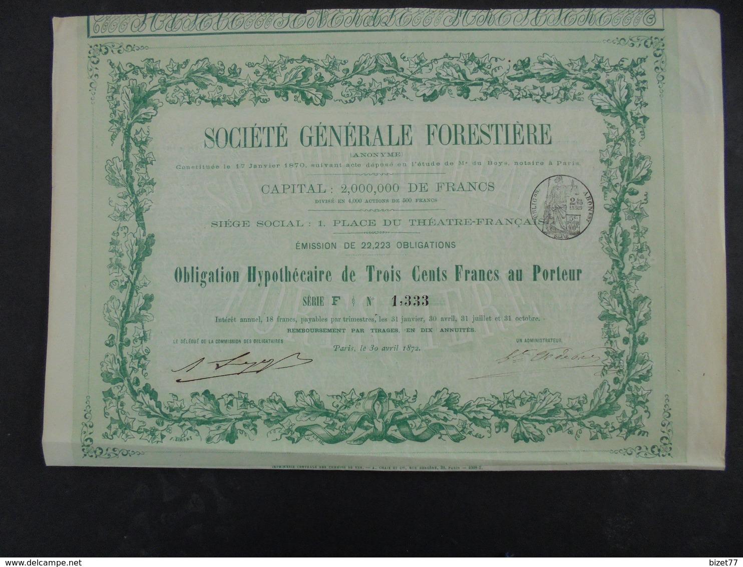 PARIS 1872 - STE GEN. FORESTIERE - OBLIGATION HYPOTHECAIRE DE 300 FRS - BELLE ILLUSTRATION - Shareholdings