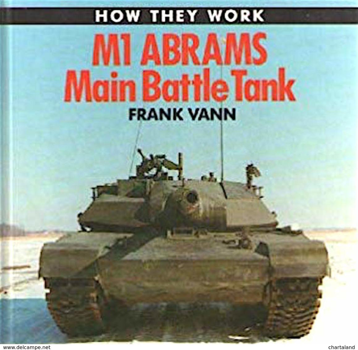 Militaria - Vann - M1 Abrams Main Battle Tank - 1^ Ed. 1989 - Documenti