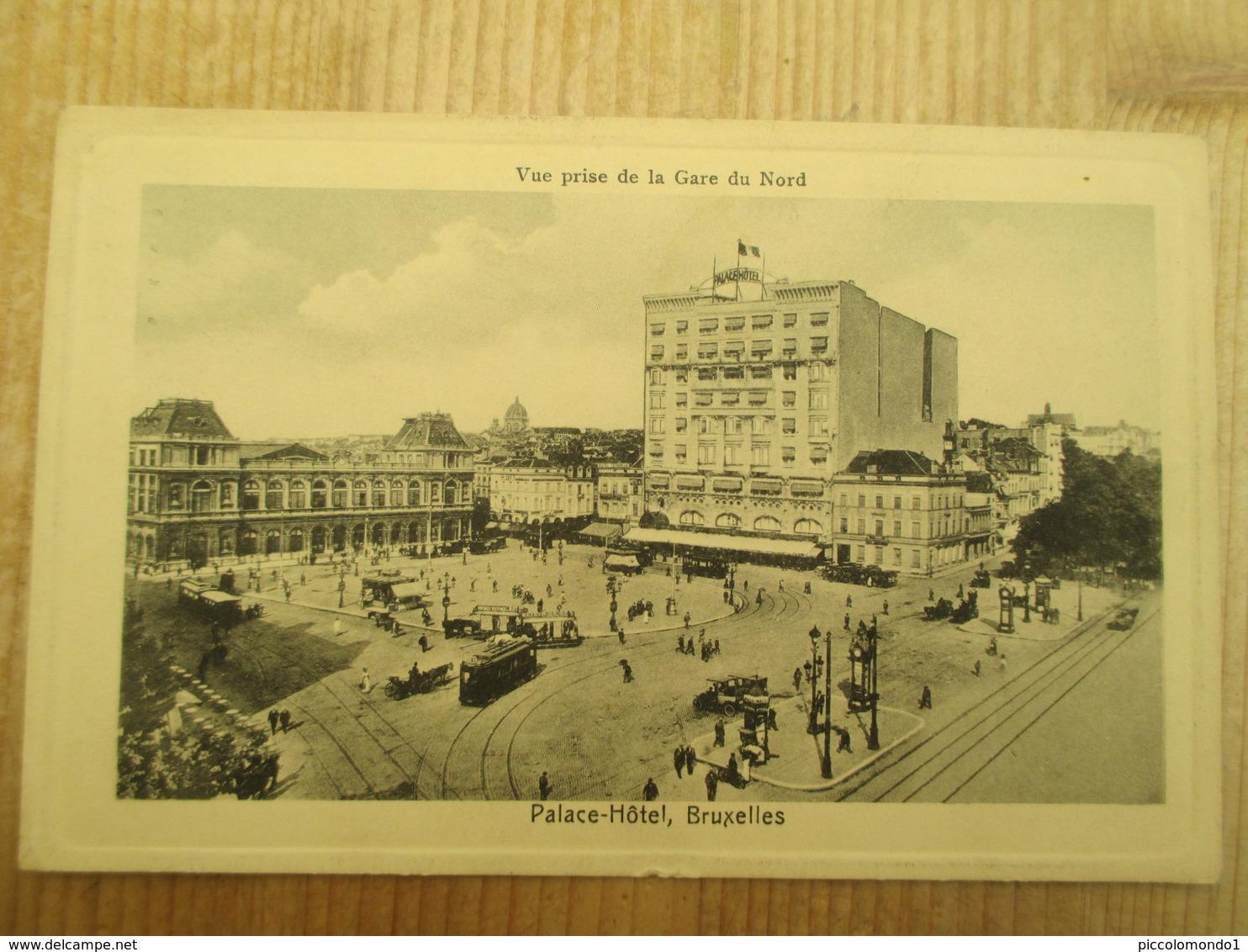 Bruxelles La Gare Du Nord Palace Hotel 1913 - Spoorwegen, Stations