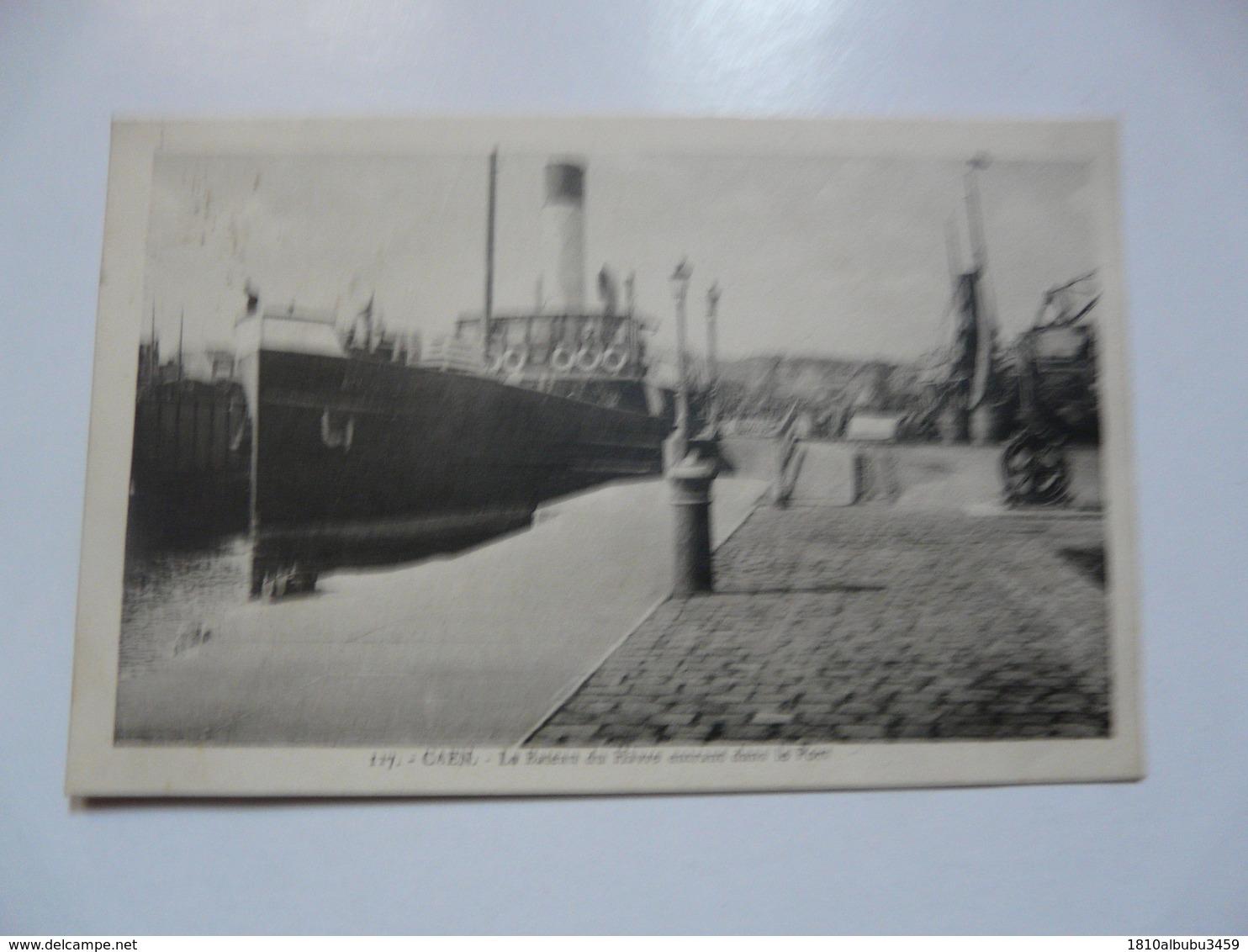 CPA 14 CALVADOS - CAEN : Le Bateau Du Havre Entrant Dans Le Port - Caen