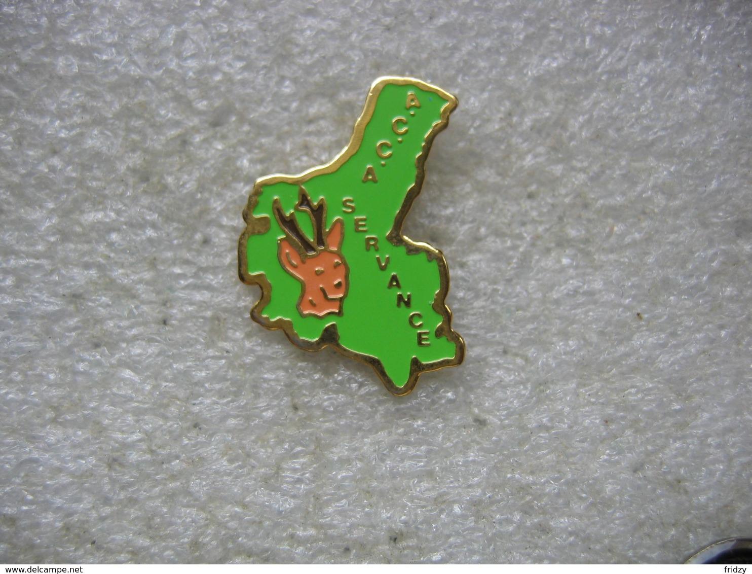 Pin's ACCA (Association. Communale De Chasse Agréée) De La Commune De SERVANCE (Dépt 70) - Animaux