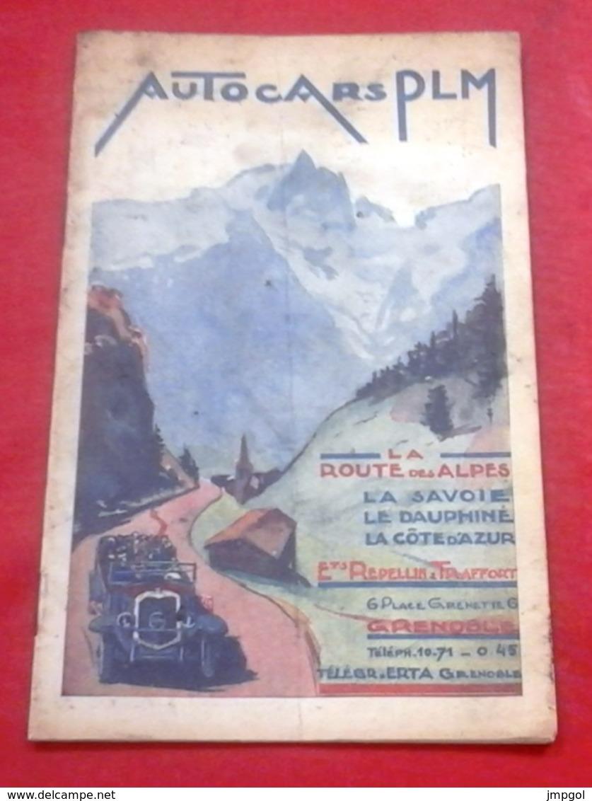Autocars PLM La Route Des Alpes Savoie Dauphiné Côte D'Azur Ets Repellin Et Traffort Grenoble Années 30 - Folletos Turísticos