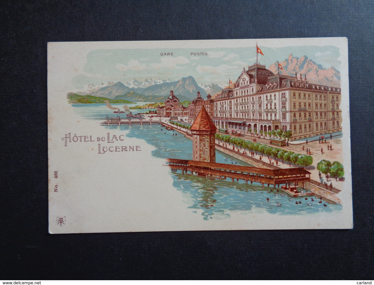 Suisse ( 216 )  Switserland  Svizzera  Sweiz  Zwitserland  :  Lucerne   Hôtel Du Lac   Litho - Zonder Classificatie