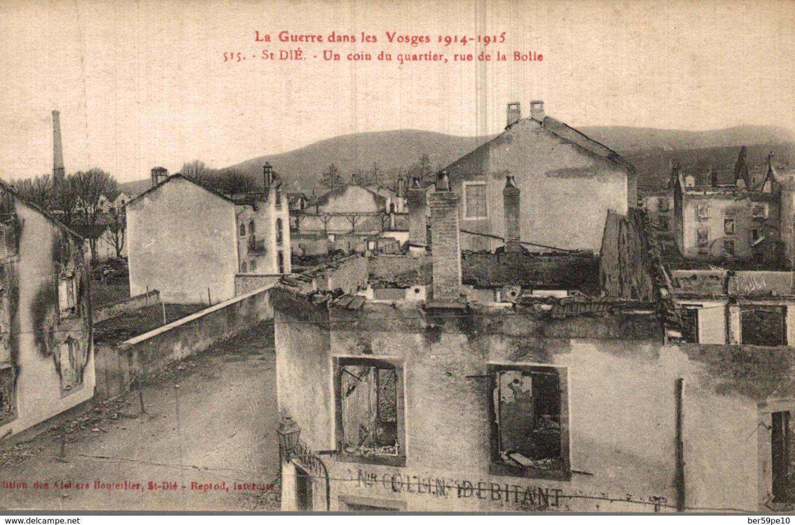 88 LA GUERRE DANS LES VOSGES 1914-1915  SAINT-DIE  UN COIN DU QUARTIER  RUE DE LA BOLLE - Saint Die