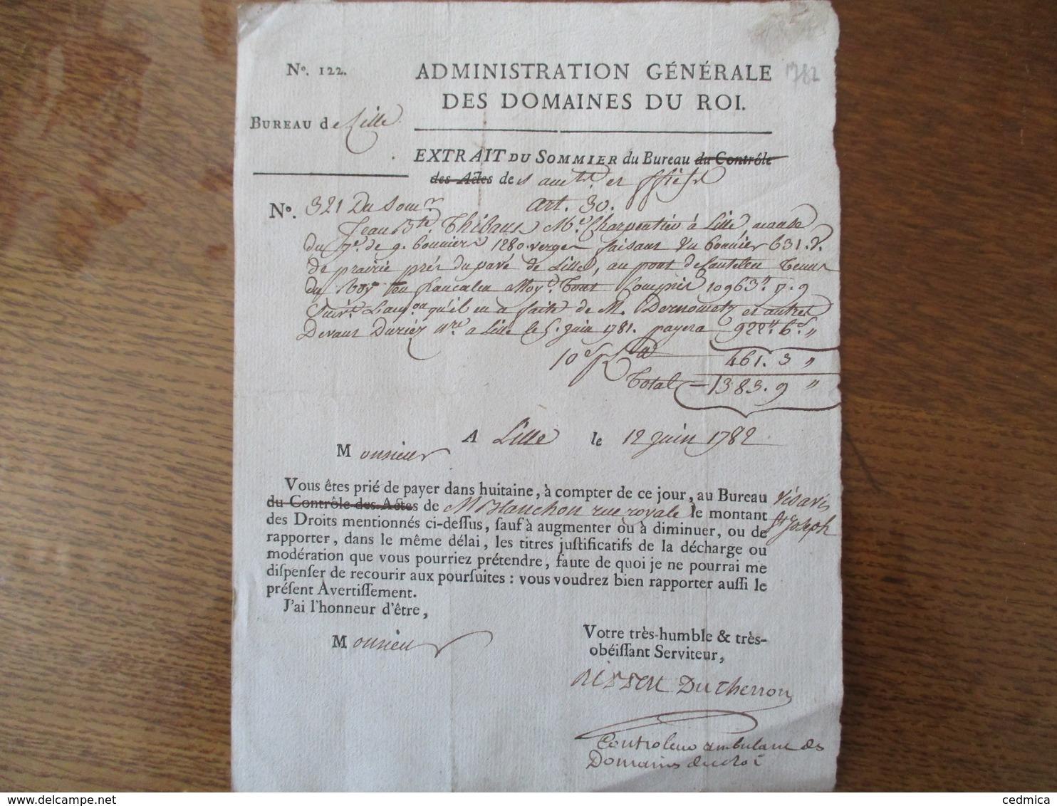 LILLE LE 12 JUIN 1782 ADMINISTRATION GENERALE DES DOMAINES DU ROI  LE CONTROLEUR AMBULANT DES DOMAINES DU ROI DUCHERRON - Documentos Históricos