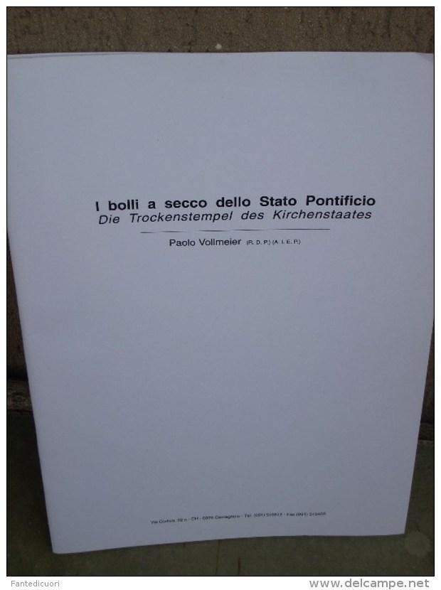 P.Vollmeier, I Bolli A Secco Dello Stato Pontificio, 37 Pag. - Prefilatelia