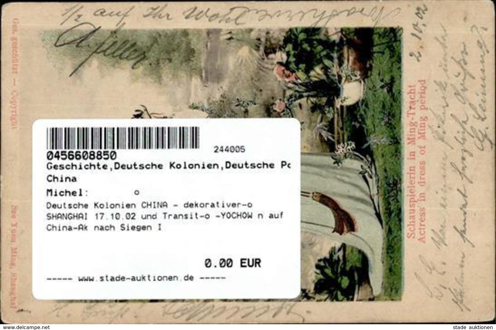Deutsche Kolonien CHINA - Dekorativer-o SHANGHAI 17.10.02 Und Transit-o -YOCHOW N Auf China-Ak Nach Siegen I Colonies - Völker & Typen
