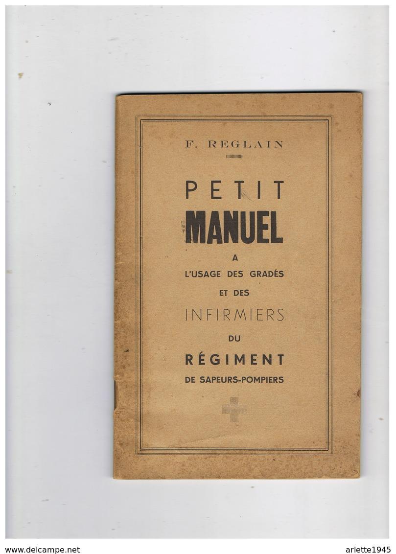 PETIT MANUEL A L'USAGE DES GRADES ET INFIRMIERS DU REGIMENT  DE SAPEURS POMPIERS 1946 - Pompiers