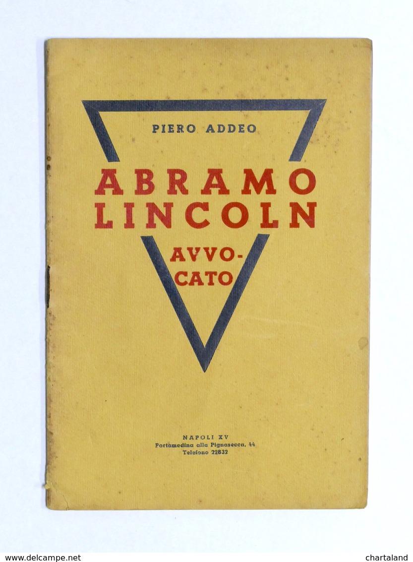 Biografie - P. Addeo - Abramo Lincoln Avvocato - Ed. 1937 - Boeken, Tijdschriften, Stripverhalen