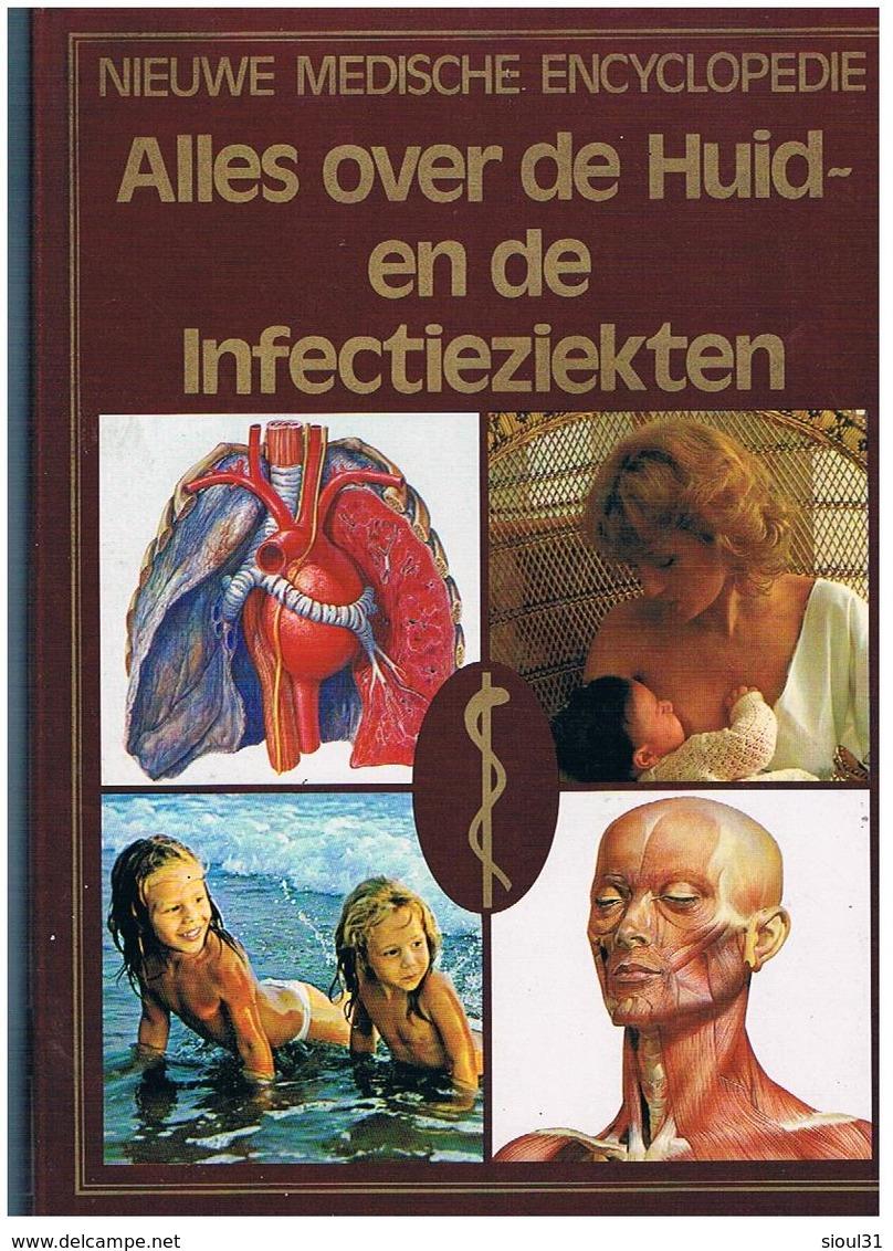 MEDECIJNEN  ALLES OVER DE HUID EN DE  INFECTIEZIEKTEN 256 PAGES 1.400KG - Encyclopedieën