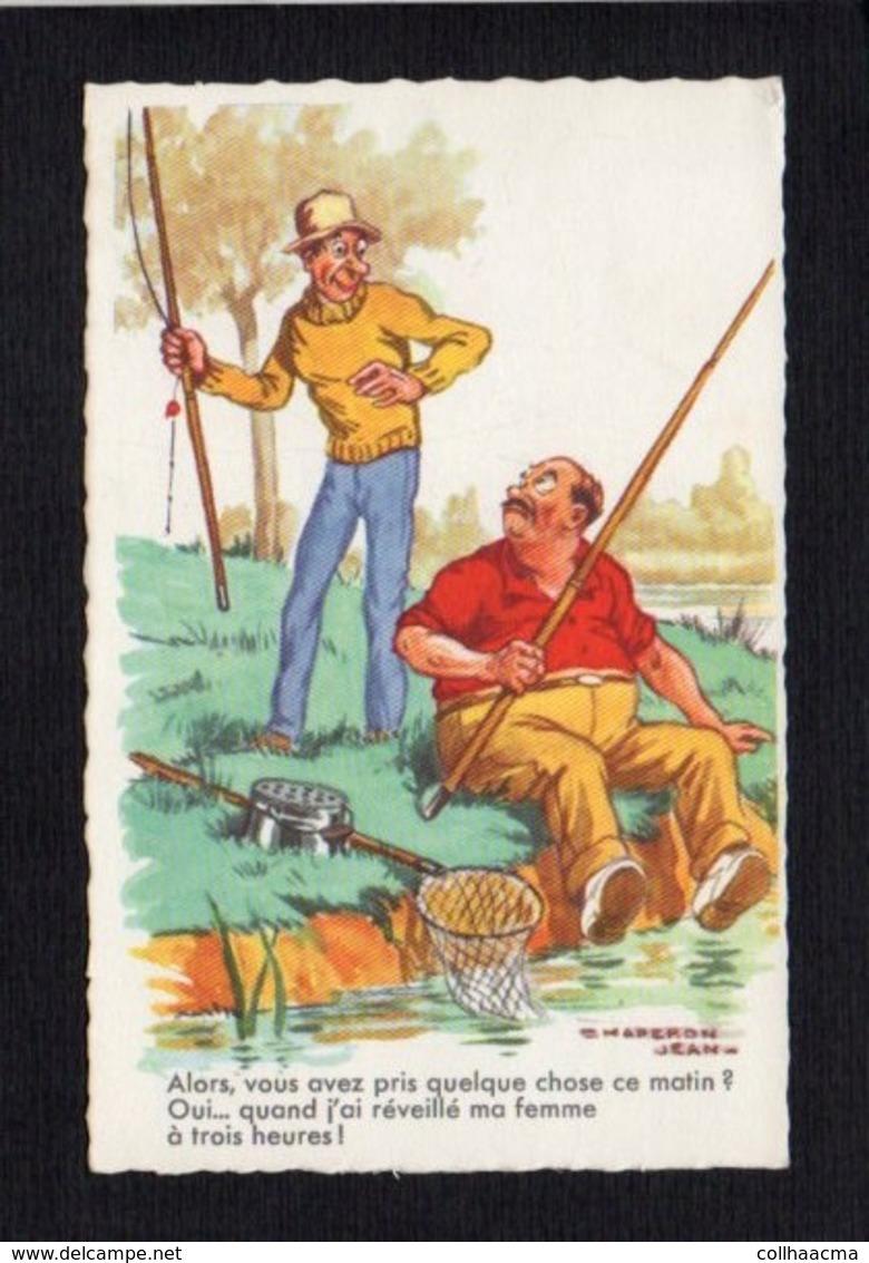 Fantaisie,Humour Illustrateur Signé Chaperon Jean / Alors,vous Avez Pris ....Sport Pêche à La Ligne,pêcheur - Chaperon, Jean