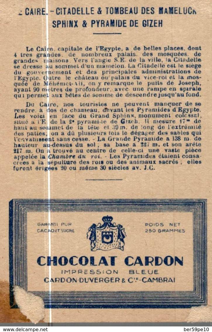 CHROMO CHOCOLAT CARDON  LE CAIRE CITADELLE & TOMBEAU DES MAMELUCKS  SPHINX & PYRAMIDE DE GIZEH - Chocolate