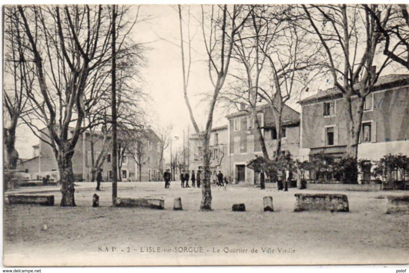 L' ISLE SUR SORGUE - Le Quartier De Ville Vieille  (1314 ASO) - L'Isle Sur Sorgue