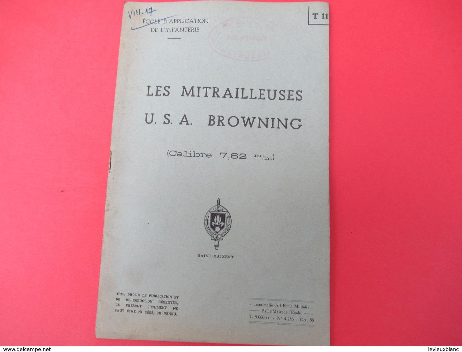 Livret/Ecole D'application De L'Infanterie/Les Mitrailleuses U.S.A. Browning (  Calibre 7,62 Mm)/ 1955    VPN196 - Books