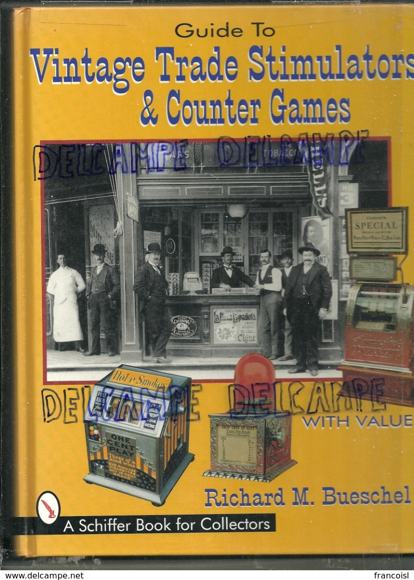 "Guide To Vintage Trade Stimulators & Counter Games. ""Les Machines à Sous"". A Schiffer Book For Collectors - Boeken, Tijdschriften, Stripverhalen"