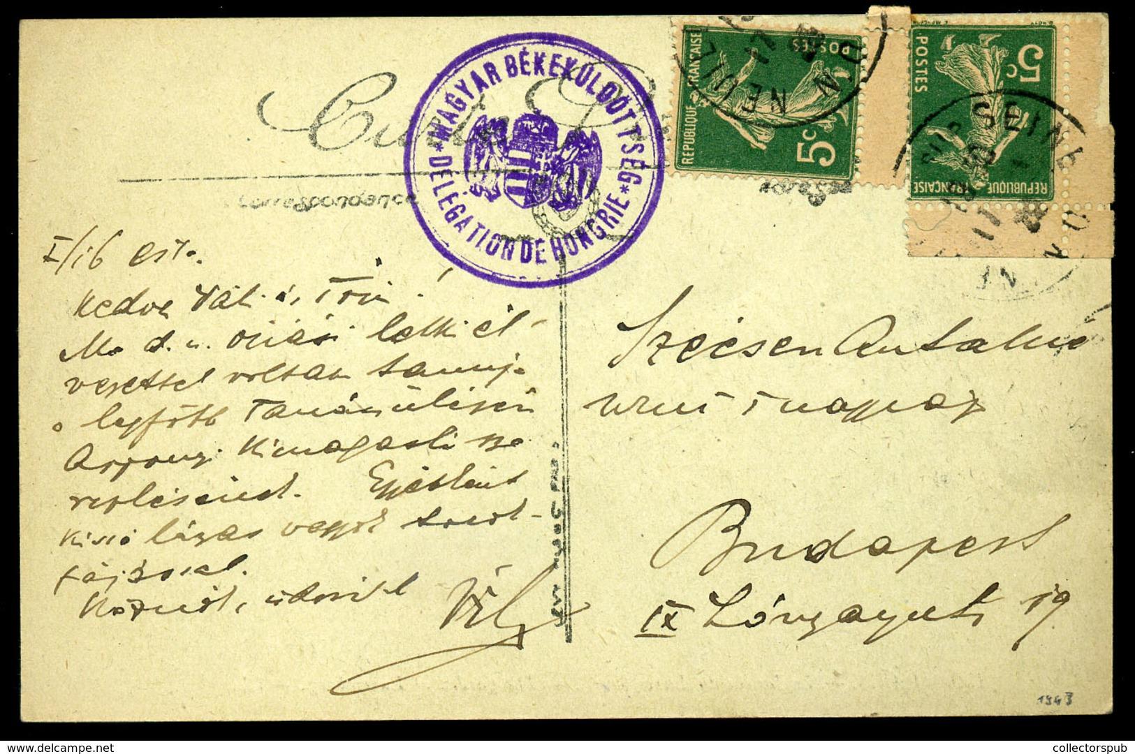 1920 Képeslap A Trianoni Béketárgyalásokról A MAGYAR BÉKEKÜLDÖTTSÉG Bélyegzőjével Budapestre Küldve  /  Vintage Pic. P.c - Hongrie