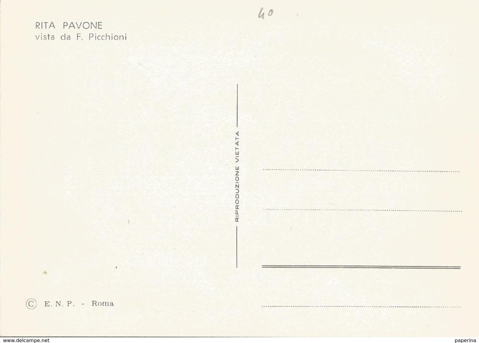 CART. DISEGNATA DA PICCHIONI I BIG DELLA CANZONE  RITA PAVONE   (40) - Cantanti E Musicisti