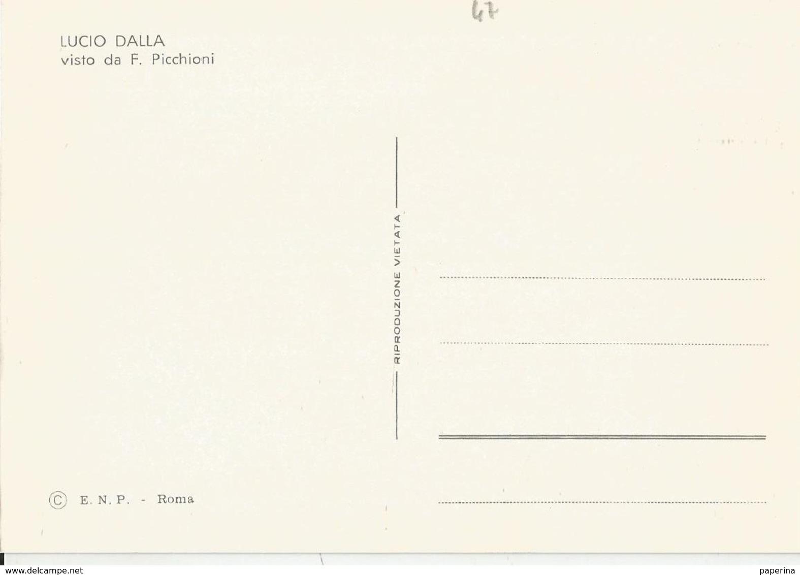 CART. DISEGNATA DA PICCHIONI I BIG DELLA CANZONE  LUCIO DALLA   (47) - Cantanti E Musicisti