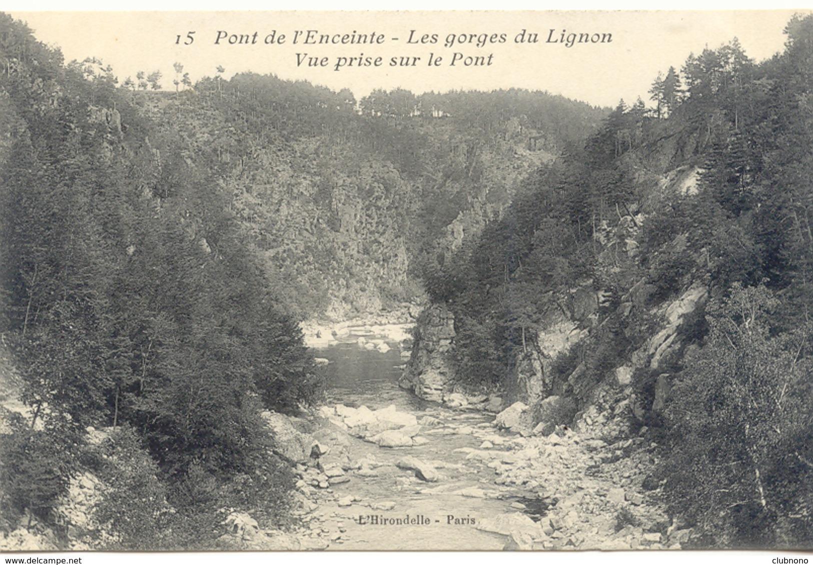 CPA - GORGES DU LIGNON - VUE PRISE DU PONT DE L'ENCEINTE - Unclassified