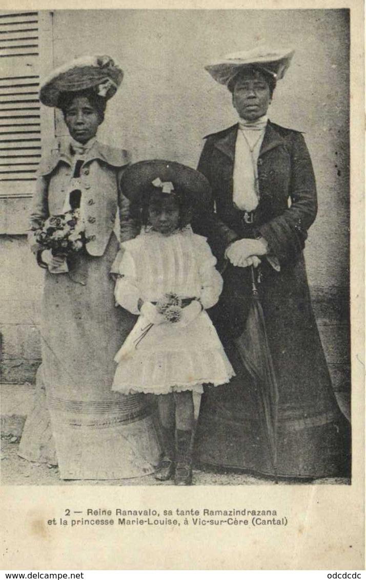 Reine Ranavalo ,sa Tante Ramazindrazana Et La Princesse Marie Louise(Madagascar)  à Vic Sur Cére (Cantal ) RV - Sonstige Gemeinden