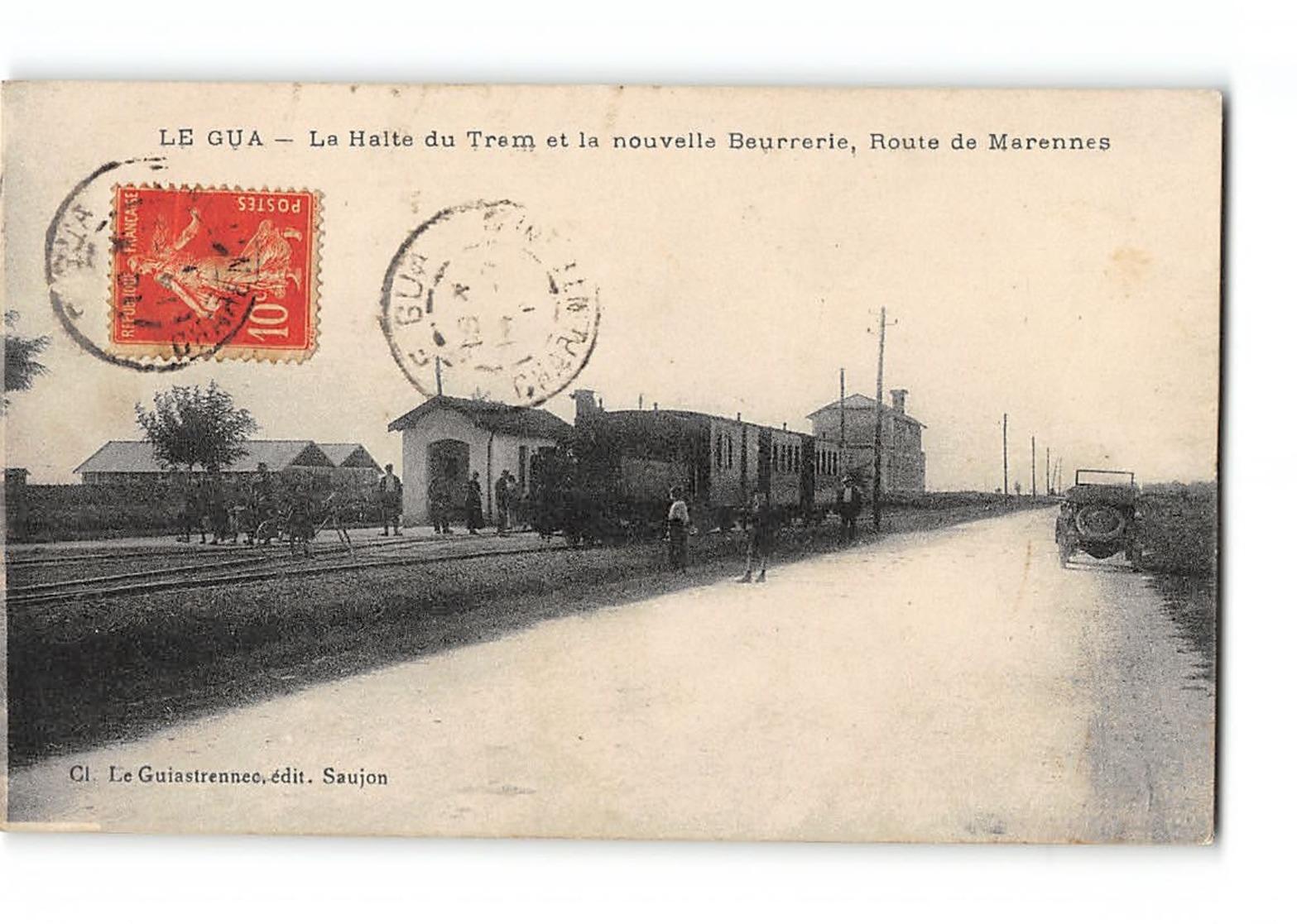 CPA 17 Le Gua La Halte La Gare Et Le Train Tramway Et La Nouvelle Beurrerie - France