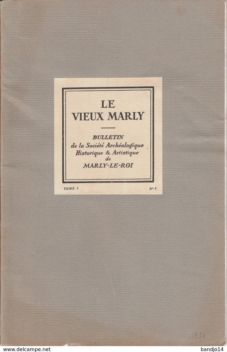 Le Vieux Marly - 1936 - Bulletin N°5 De La Société Archéologique De Marly Le Roi - Libros, Revistas, Cómics