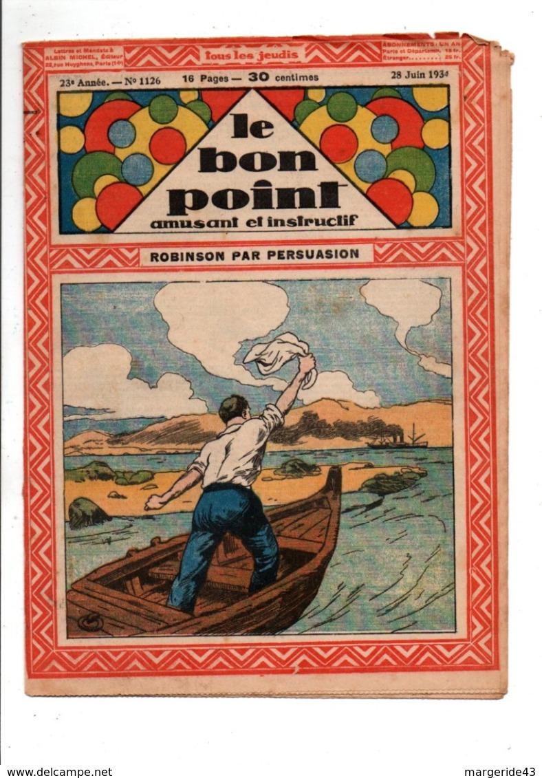LE BON POINT AMUSANT N° 1126   28/6/1934   ROBINSON PAR PERSUASION - Autre Magazines