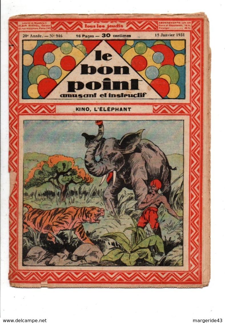 LE BON POINT AMUSANT N°946  15/1/1931  KINO L'ELEPHANT - Autre Magazines