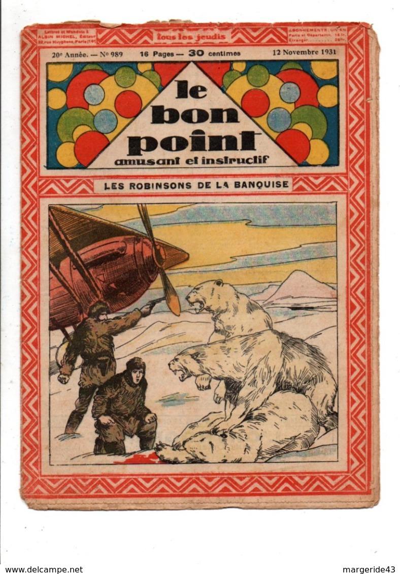 LE BON POINT AMUSANT N°989  12/11/1931  LES ROBINSONS DE LA BANQUISE - Autre Magazines