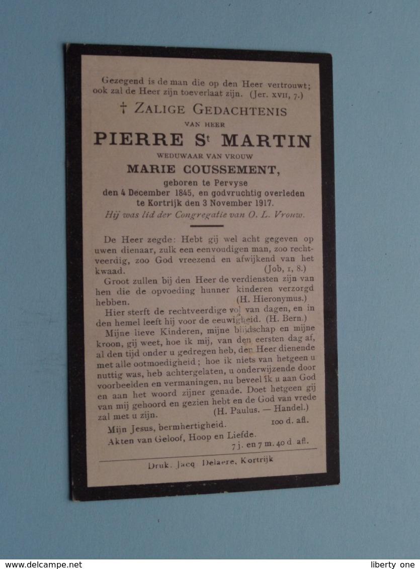 DP Pierre St. MARTIN ( Weduwnaar COUSSEMENT ) Pervyse 4 Dec 1845 - Kortrijk 3 Nov 1917 ( Zie Foto's ) ! - Overlijden