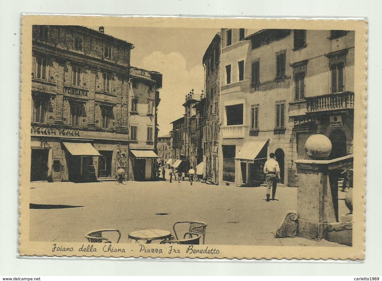 FOIANO DELLA CHIANA - PIAZZA FRA BENEDETTO - NV  FG - Arezzo