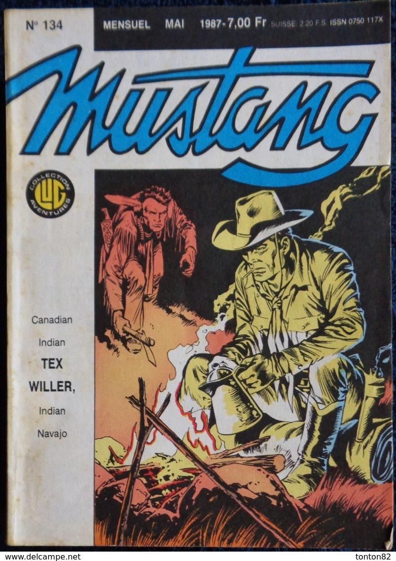 MUSTANG - Mensuel N° 134 - Éditions LUG - ( Mai 1987 ) . - Mustang