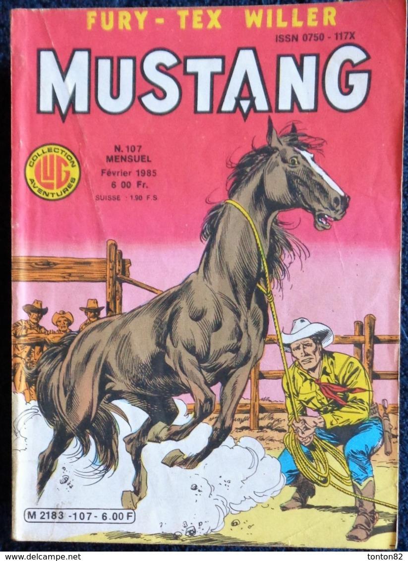 MUSTANG - Mensuel N° 107 - Éditions LUG - ( Février 1985 ) . - Mustang