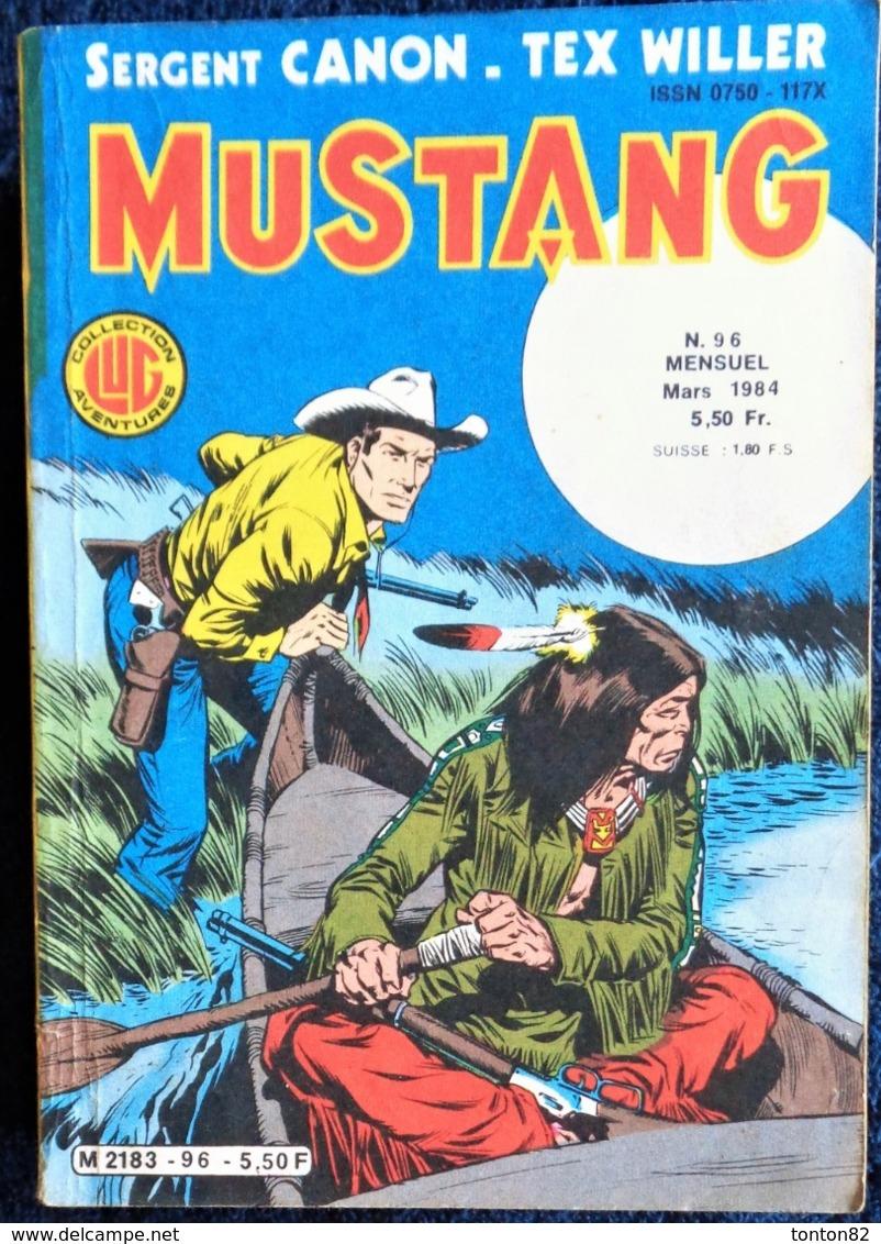 MUSTANG - Mensuel N° 96 - Éditions LUG - ( Mars 1984 ) . - Mustang
