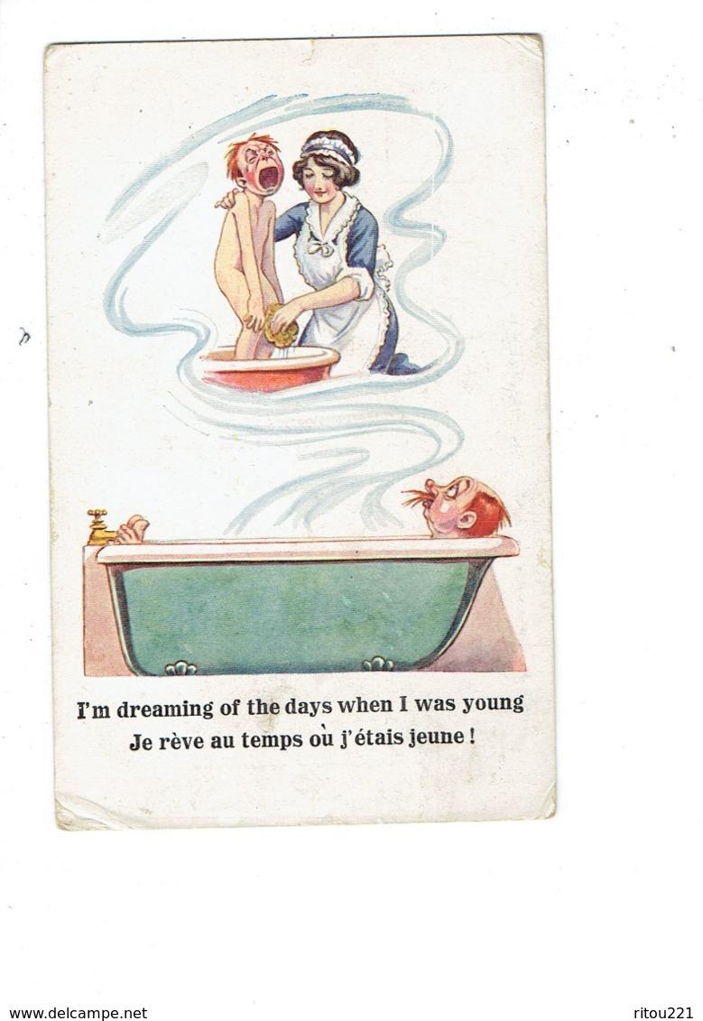 Cpa Illustration Humour Toilette Homme Baignoire Garçon Nu Nurse éponge Bassine D'eau Je Rève Au Temps Où J'étais Jeune - Illustrators & Photographers