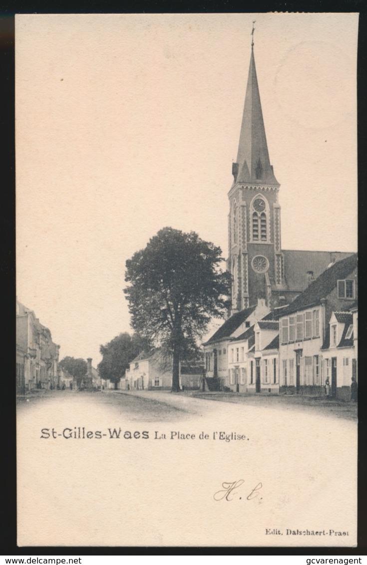 SINT GILLES WAES   LA PLACE DE L'EGLISE - Sint-Gillis-Waas