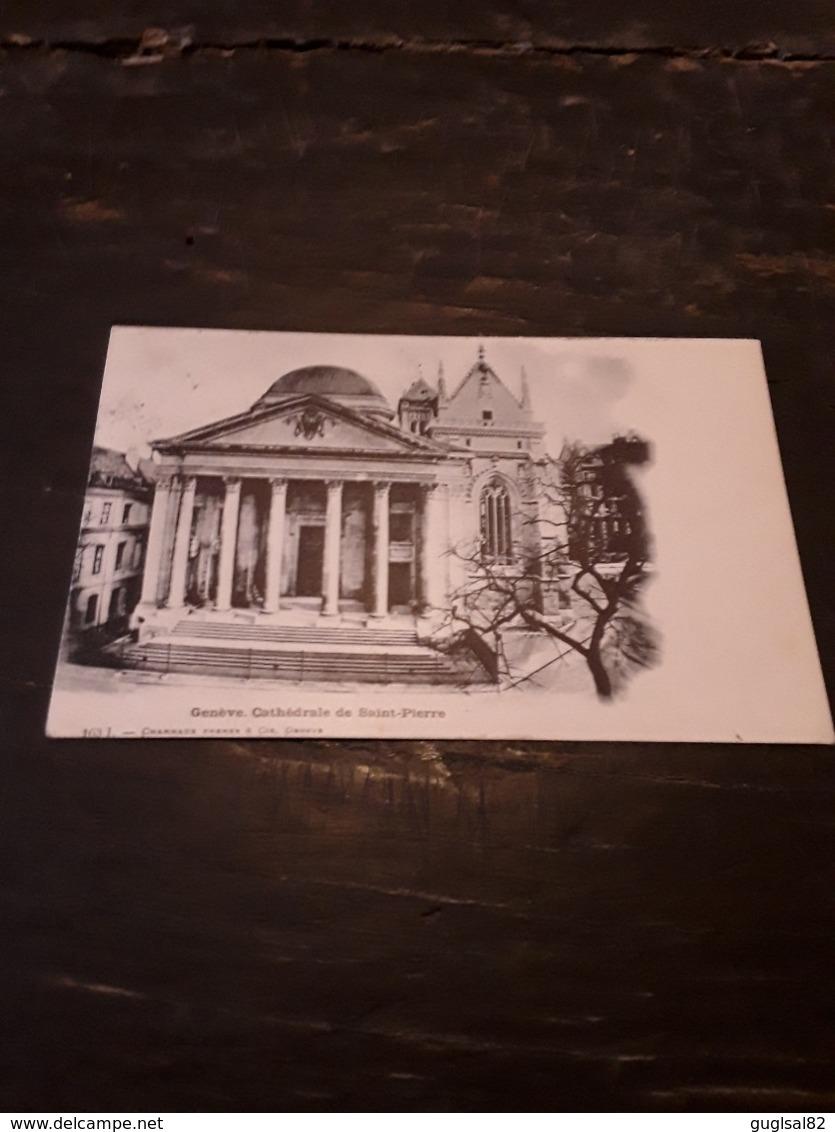 Cartolina Postale 1900, Genève, Cathédrale De Saint Pierre - GE Geneva