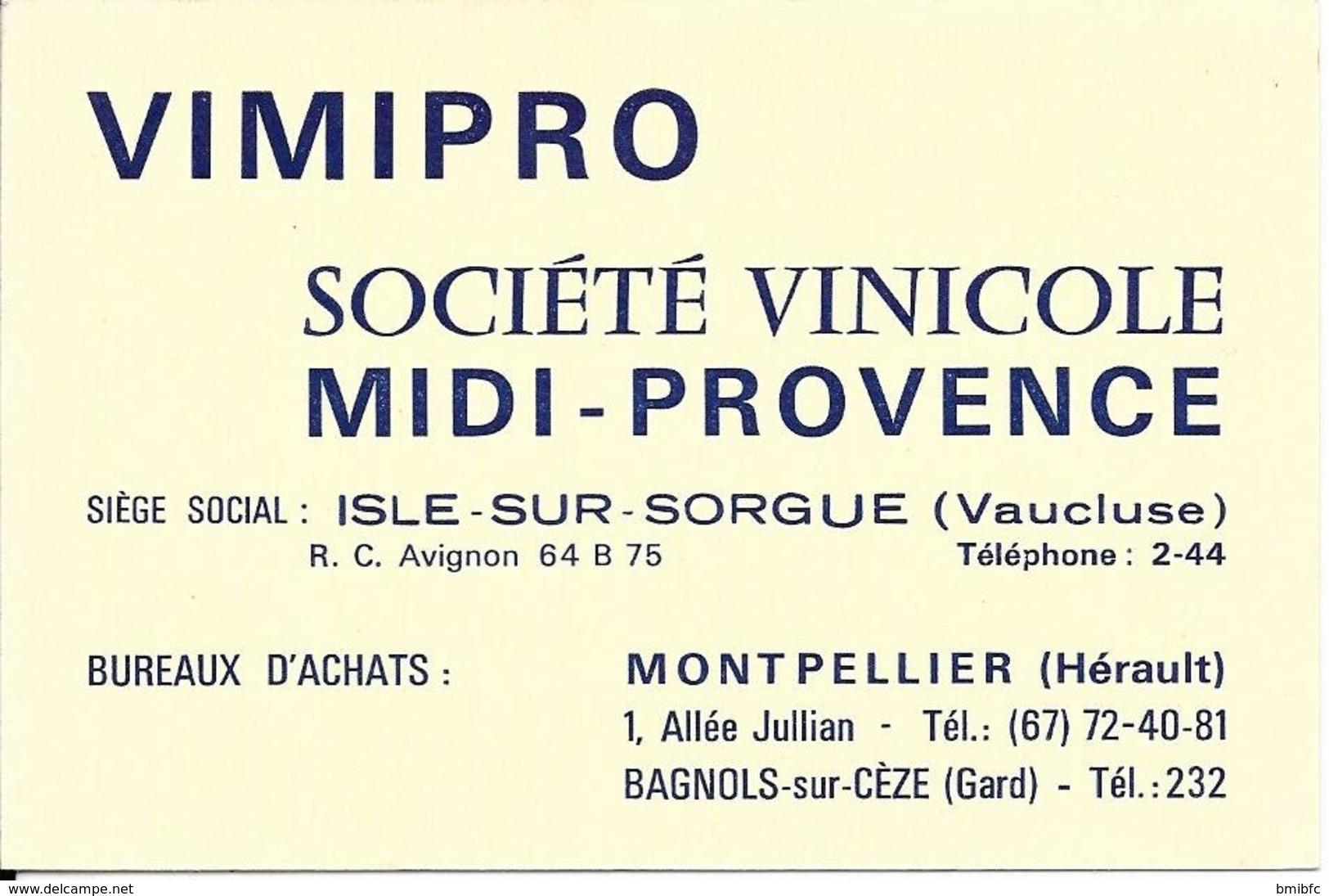 VIMIPRO - Société Vinicole MIDI-PROVENCE - ISLE-SUR-SORGUE Téléphone 2-44 Bureaux Montpellier Et Bagnols/Cèze - Cartes De Visite
