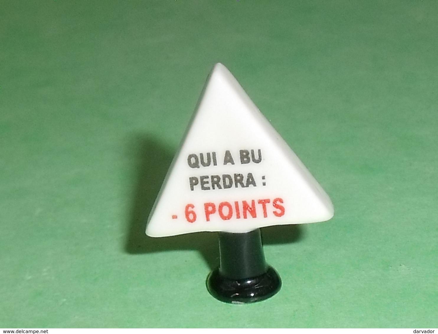 Fèves / Autres / Divers : Qui à Bu Perdra 6 Points , Panneau De Signalisation    T83 - Autres
