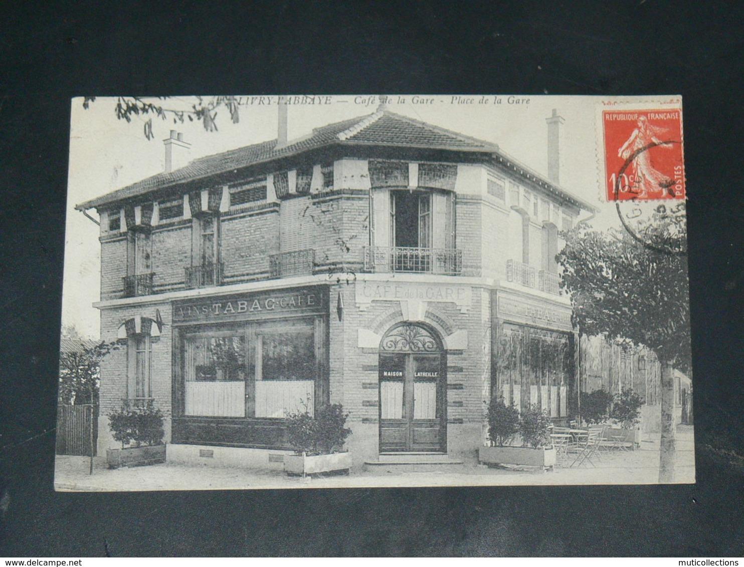LIVRY  GARGAN / LIVRY L ABBAYE  1910 /   VUE DEVANTURE COMMERCE CAFE DE LA GARE    ....  EDITEUR - Livry Gargan