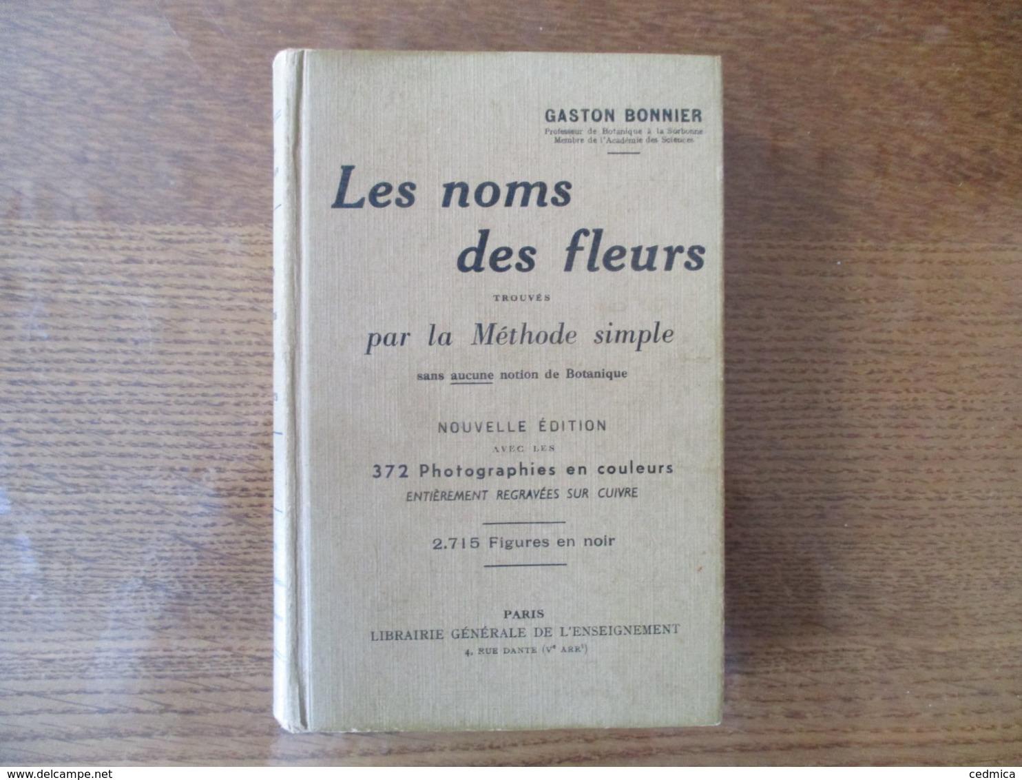 LES NOMS DES FLEURS TROUVES PAR LA METHODE SIMPLE GASTON BONHEUR 338 PAGES 372 PHOTOGRAPHIES EN COULEURS 2715 FIGURES EN - Sciences
