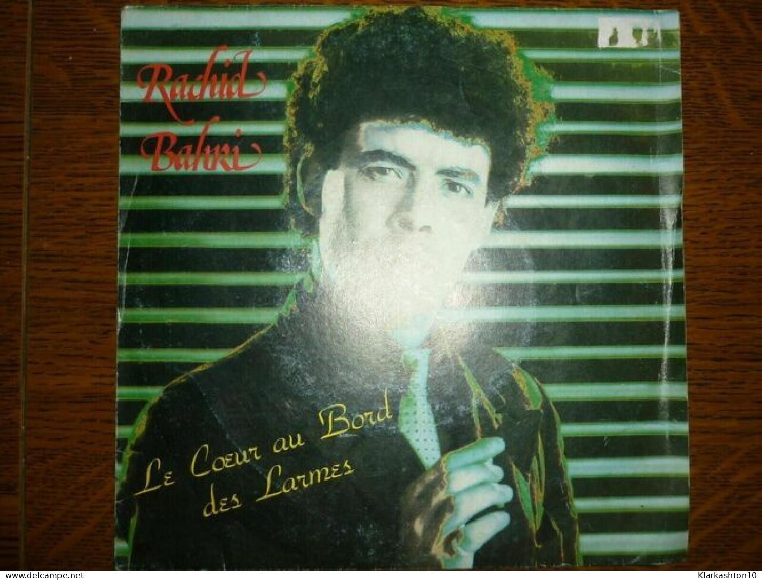 Rachid Bahri: Le Coeur Au Bord Des Larmes-ramasseur D'étoiles/ 45t Milan S040114 - Vinyl Records