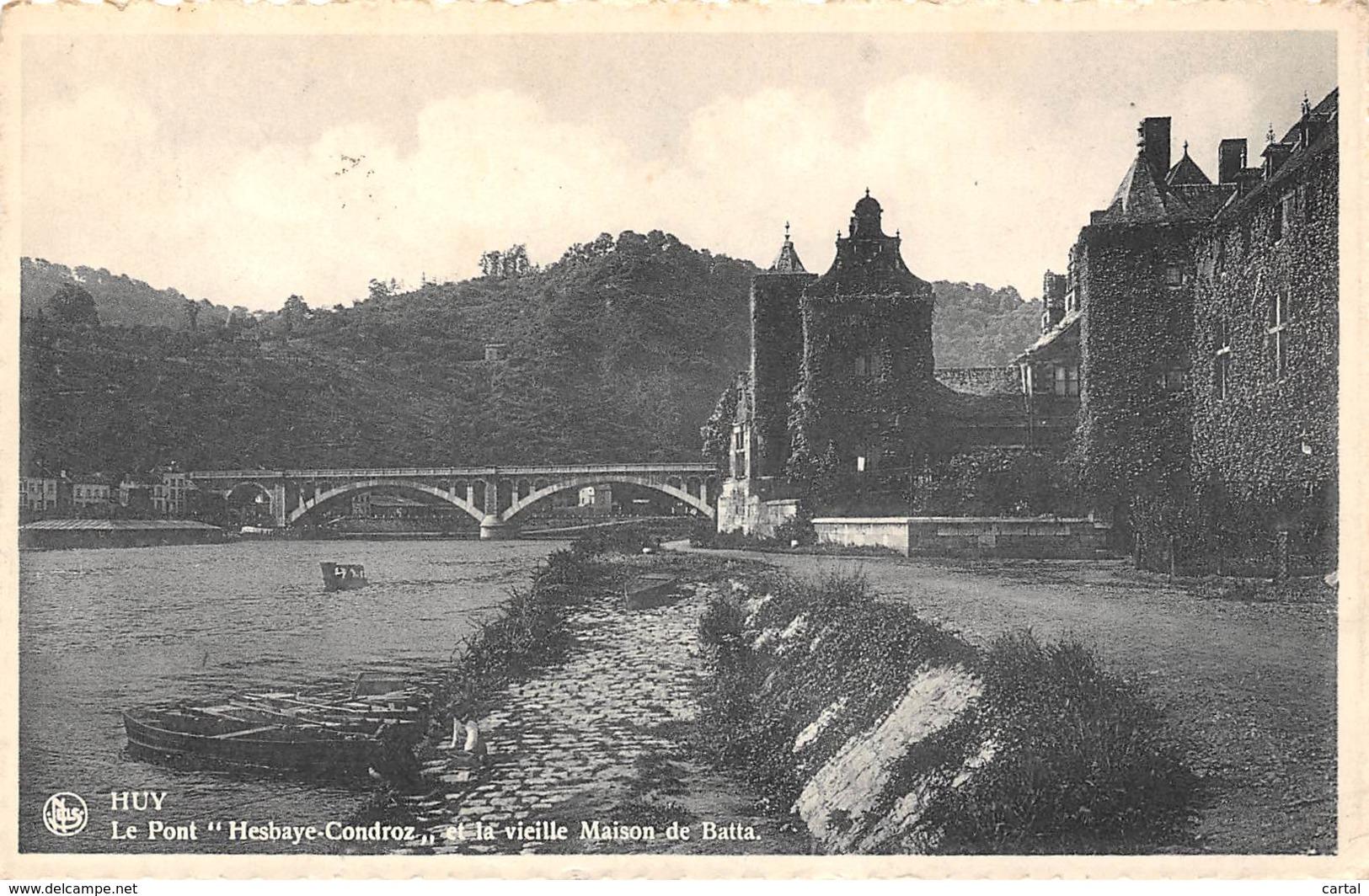 """HUY - Le Pont """"Hesbaye-Condroz"""" Et La Vieille Maison De Batta - Huy"""
